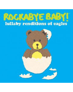 Rockabye Baby - CD Rock Baby Lullaby de The Eagles