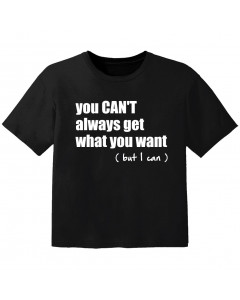 Camiseta Cool para bebé you cant always get what you want but I can
